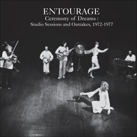 Ceremony of Dreams: Studio Sessions & Outtakes, 1972-1977 — Entourage