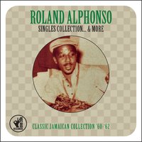 Singles Collection... & More — Roland Alphonso