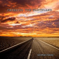 Crossing the Wasteland — George Tiakas