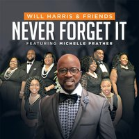 Never Forget It — Will Harris