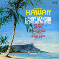 Music of Hawaii — Henry Mancini & His Orchestra and Chorus