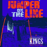 Jumper on the Line — The Mississippi Kings