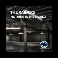 Nothing in the World — The Raiders