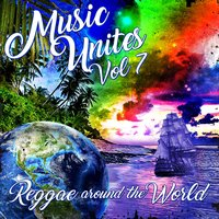 Music Unites - Reggae Around the World, Vol. 7 — сборник