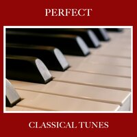 #18 Perfect Classical Tunes — Classical Piano Music Masters, Study Music & Sounds, Study Power