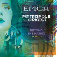 Beyond the Matrix - The Battle — Epica, Metropole Orkest