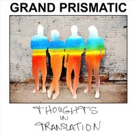 Thoughts in Translation — Grand Prismatic