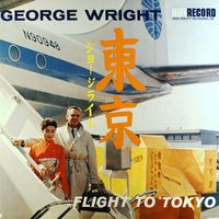 Flight to Tokyo — George Wright