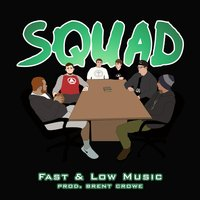 Squad — Fast & Low Music