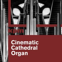 Cinematic Cathedral Organ — Tim Benjamin, The KPM Orchestra