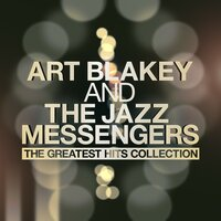 The Greatest Hits Collection — Art Blakey & The Jazz Messengers