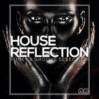House Reflection - Funky & Groove Selection #5 — сборник