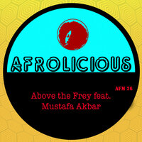Above the Frey — Afrolicious