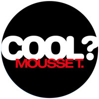Is It 'Cos I'm Cool? — Mousse T., Emma Lanford
