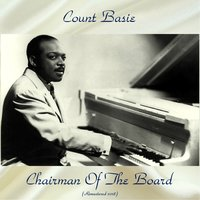 Chairman Of The Board — Count Basie, Frank Foster / Freddie Green / Thad Jones