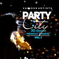 Party City (30 Groovy Midnight Shakers), Vol. 1 — сборник