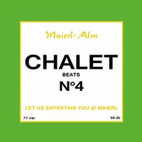 Chalet Beat No.4 - The Sound of Kitz Alps @ Maierl — DJ Hoody