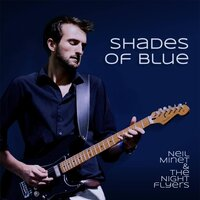 Shades of Blue — Neil Minet & the Night Flyers