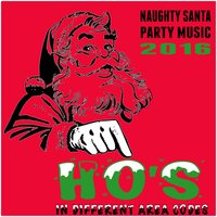 Naughty Santa Party Music 2016: Ho's in Different Area Codes — сборник
