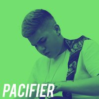 Pacifier — Pacifier