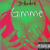 Gimme — D'Andre
