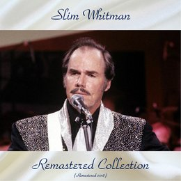 Remastered Collection — Slim Whitman