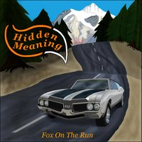 Fox on the Run — Hidden Meaning