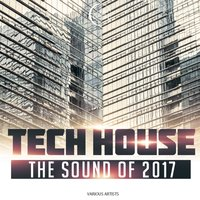 The Sound of Tech House 2017 — сборник