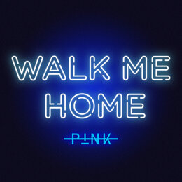 Walk Me Home — P!nk