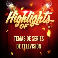 Highlights of Temas De Series De Televisión, Vol. 2 — Temas de Series de Televisión
