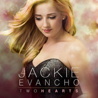 Two Hearts — Jackie Evancho