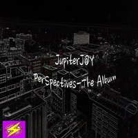 Perspectives the Album — JupiterJ@Y