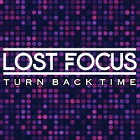 Turn Back Time — Lost Focus