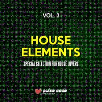 House Elements, Vol. 3 — сборник