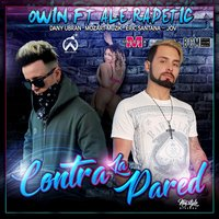 Contra la Pared — Owin, Ale Radetic