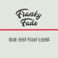 She Got That Loop — Franky Fade