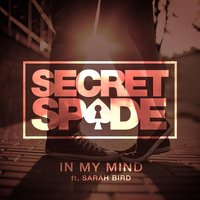In My Mind — Secret Spade