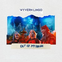Out Of My Hands — Wyvern Lingo