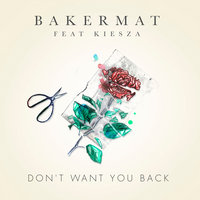 Don't Want You Back — Bakermat, Kiesza