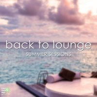 Back to Lounge Summer Sessions — сборник