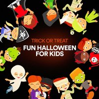Trick or Treat Fun Halloween for Kids — Kids - Children, Songs for Kids
