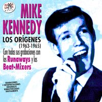 Los Orígenes (1963 - 1965) — Mike Kennedy