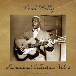 LeadBelly Remastered Collection Vol. 2 — Sonny Terry, Lead Belly