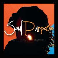 Soul Purpose (Stage Play Sound Track) — Soul Purpose