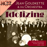 Idolizing — Jean Goldkette & his Orchestra