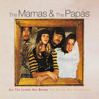 All The Leaves Are Brown The Golden Era Collection — The Mamas & The Papas