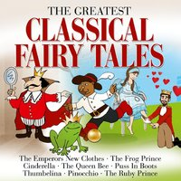The Greatest Classical Fairy Tales — H.C. Andersen, GRIMM, Gebr., C. Collodi, Grimm, Gebr., H.c. Andersen, C. Collodi, Various Artists