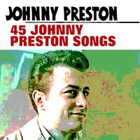 45 Johnny Preston — Johnny Preston