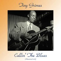 Callin' The Blues — Tiny Grimes