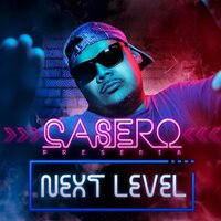 Casero Presenta: Next Level — сборник